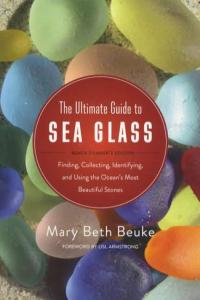 Ultimate Guide to Sea Glass, Beach Comber's Edition
