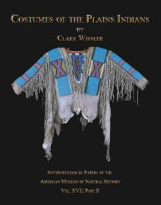 Costumes of the Plains Indians by: Clark Wissler