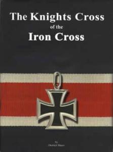 The Knights Cross of the Iron Cross by: Dietrich Maerz