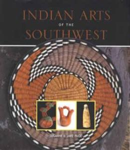 Indian Arts of the Southwest by: Susanne & Jake Page