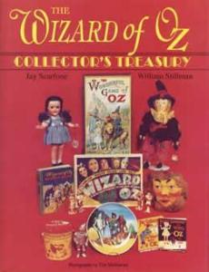 The Wizard of Oz Collector's Treasury by: Jay Scarfone & William Stillman