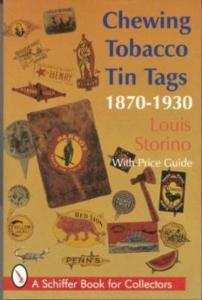 Chewing Tobacco Tin Tags 1870-1930 by: Louis Storino