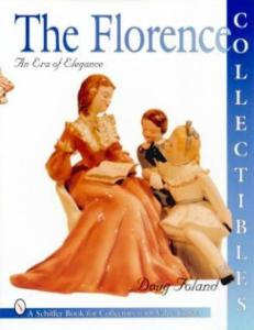The Florence Collectibles: An Era of Elegance by: Doug Foland