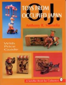 Toys From Occupied Japan by: Anthony Marsella
