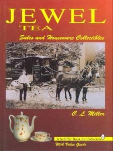 Jewel Tea: Sales & Houseware Collectibles by: C.L. Miller