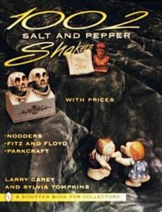 1002 Salt and Pepper Shakers by: Larry Carey, Sylvia Tompkins