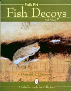 Folk Art Fish Decoys With Values by: Donald J. Peterson