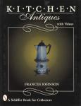 Kitchen Antiques With Values by: Frances Johnson