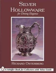 Silver Hollowware for Dining Elegance by: Richard Osterberg