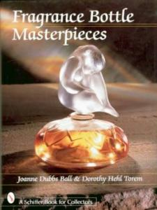 Fragrance Bottle Masterpieces by: Joanne Dubbs Ball & Dorothy Hehl Torem