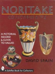 Noritake Collectibles A to Z A Pictorial Record & Guide to Values by: David Spain