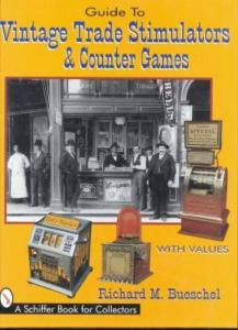 Guide to Vintage Trade Stimulators & Counter Games by: R. Bueschel