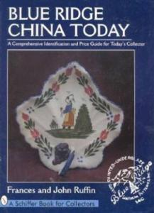 Blue Ridge China Today  / Southern Potteries Book by:  Fances & John Ruffin