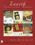 Zenith Transistor Radios by: Norman R. Smith