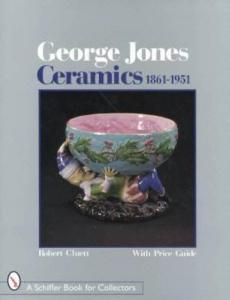 George Jones Ceramics 1861-1951 by: Robert E. Cluett
