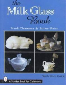 The Milk Glass Book by: Chiarenza, Slater