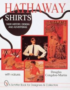 Hathaway Shirts: Their History, Design, & Advertising by: Douglas Congdon-Martin