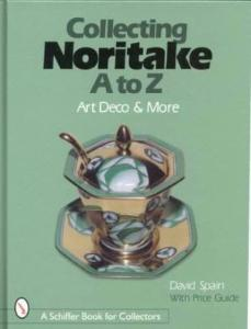Collecting Noritake, A to Z: Art Deco & More by: David Spain