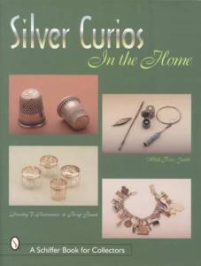 Silver Curios In the Home by: Dorothy Rainwater, Beryl Frank