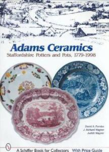 Adams Ceramics; Staffordshire Potters & Pots, 1779-1998