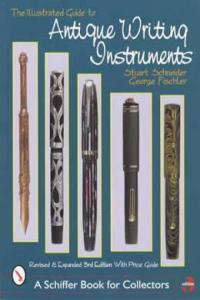 Antique Writing Instruments by: Stuart Schneider, George Fischler