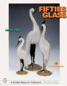 Fifties Glass 2nd Edition by: Leslie Pina