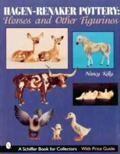 Hagen-Renaker Pottery: Horses & Other Figurines by: Nancy Kelly