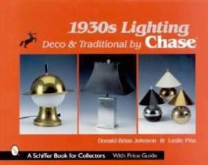 1930s Art Deco & Traditional Lighting by Chase by: Donald Brian Johnson & Leslie Pina