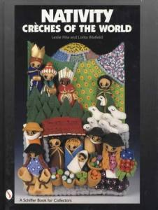 Nativity: Creches of the World by: Leslie Pina, Lorita Winfield