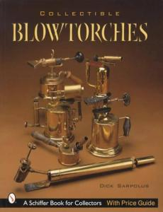 Collectible Blowtorches by: Dick Sarpolus