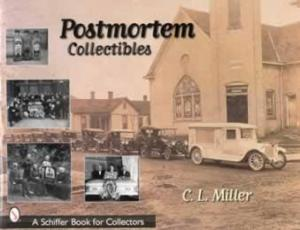 Postmortem (Funeral) Collectibles by: CL Miller