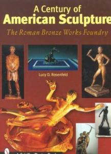 A Century of American Sculpture by: Lucy D. Rosenfeld