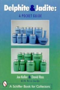 Delphite & Jadite: A Pocket Guide by: Joe Keller & David Ross