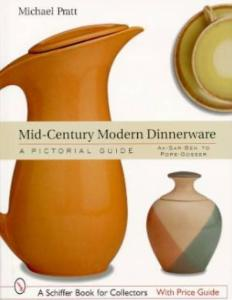 Mid-Century Modern Dinnerware: A Pictorial Guide: Ak-Sar-Ben to Paden City Pottery by: Michael Pratt