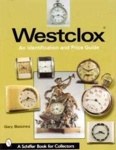 Westclox Identification & Price Guide by: Gary Biolchini