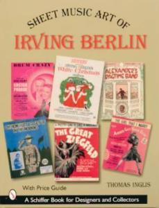 Sheet Music of Irving Berlin by: Thomas Inglis