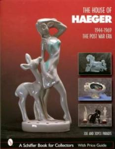 The House of Haeger 1944-1969: The Post-War Era by: Paradis