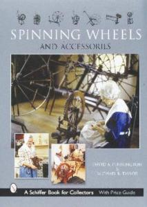 Spinning Wheels & Accessories by: David A. Pennington & Michael B. Taylor