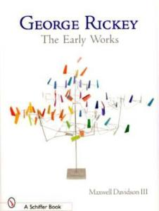 George Rickey: The Early Works by: Max Davidson