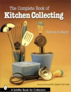 Kitchen Collecting by: Barbara E. Mauzy