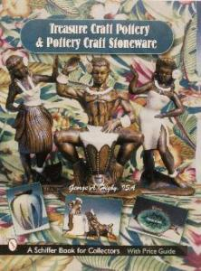 Treasure Craft Pottery & Pottery Craft Stoneware by: George A. Higby