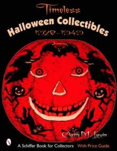 Timeless Vintage Halloween Collectibles Guide by: Claire Lavin