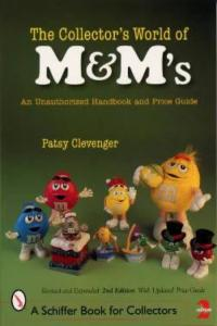 The Collector's World of M&M's 2nd Edition by: Patsy Clevenger