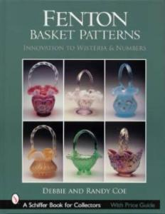 Fenton Basket Patterns: Innovation to Wisteria & Numbers by: Debbie Coe, Randy Coe