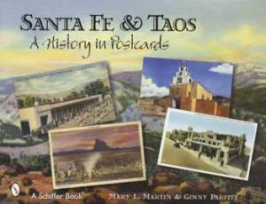 Santa Fe & Taos History in Postcards by: Mary Martin, Ginny Parfitt