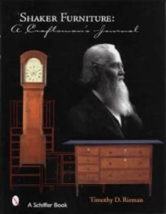 Shaker Furniture: A Craftsman's Journal by: Timothy Rieman