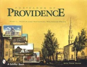 Postcards of Providence by: Mary Martin, Nathaniel Wolfgang-Price