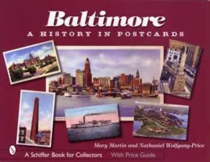Baltimore: A History in Postcards by: Mary Martin, et al
