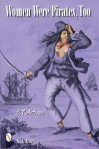 Women Were Pirates, Too by: C.T. Anthony