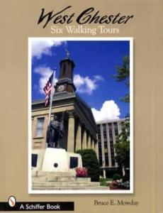 West Chester: Six Walking Tours by: Bruce Mowday